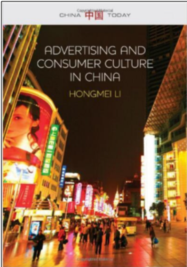 Hongmei Li, Advertising and Consumer Culture in China (China Today Series)