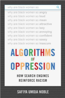 Safiya Umoja Noble, Algorithms of Oppression: How Search Engines Reinforce Racism,