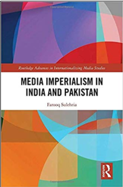 Farooq Sulehria, Media Imperialism in India and Pakistan