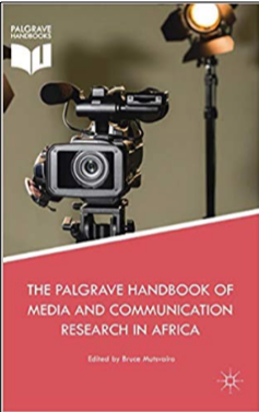 Bruce Mutsvairo (Ed.), The Palgrave Handbook of Media and Communication Research in Africa