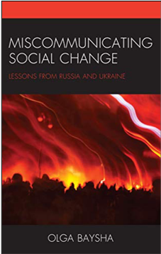 Olga Baysha, Miscommunicating Social Change: Lessons from Russia and Ukraine