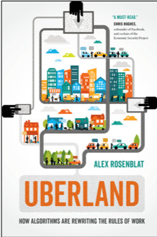 Alex Rosenblat, Uberland: How Algorithms Are Rewriting the Rules of Work