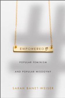 Empowered: Popular Feminism and Popular Misogyny