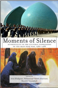 Moments of Silence: Authenticity in the Cultural Expressions of the Iran-Iraq War, 1980‒1988