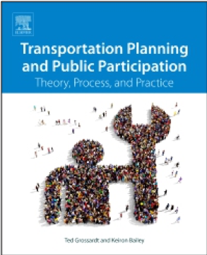 Ted Grossardt and Keiron Bailey, Transportation Planning and Public Participation: Theory, Process and Practice
