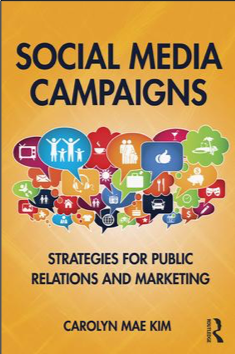Carolyn Mae Kim, Social Media Campaigns: Strategies for Public Relations and Marketing