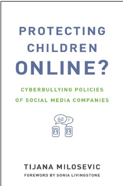 Tijana Milosevic, Protecting Children Online? Cyberbullying Policies of Social Media Companies