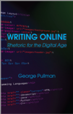 George Pullman, Writing Online: Rhetoric for the Digital Age