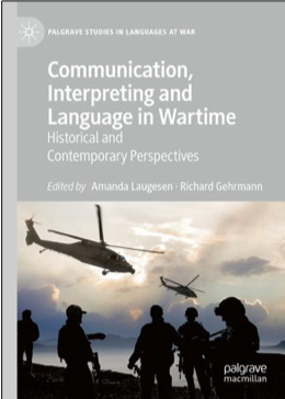 Amanda Laugesen, and Richard Gehrmann (Eds.), Communication, Interpreting and Language in Wartime: Historical and Contemporary Perspectives