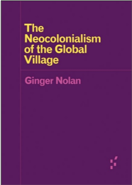 Ginger Nolan, The Neocolonialism of the Global Village