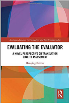 Hansjörg Bittner, Evaluating the Evaluator: A Novel Perspective on Translation Quality Assessment
