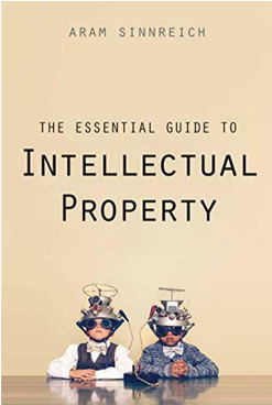 Aram Sinnreich, The Essential Guide to Intellectual Property