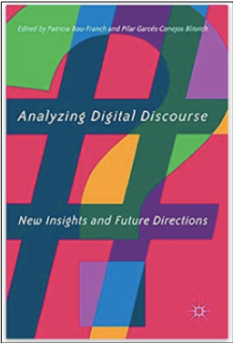 Patricia Bou-Franch and Pilar Garces-Conejos Blitvich, Analyzing Digital Discourse: New Insights and Future Directions