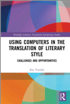 Roy Youdale, Using Computers in the Translation of Literary Style: Challenges and Opportunities