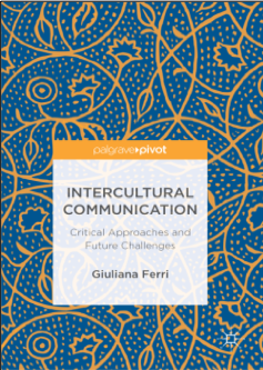 Giuliana Ferri, Intercultural Communication: Critical Approaches and Future Challenges