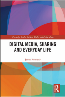 Jenny Kennedy, Digital Media, Sharing and Everyday Life