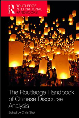 Chris Shei (Ed.), The Routledge Handbook of Chinese Discourse Analysis