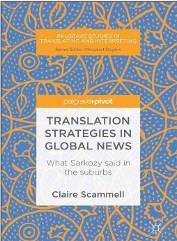 Claire Scammell, Translation Strategies in Global News: What Sarkozy Said in the Suburb