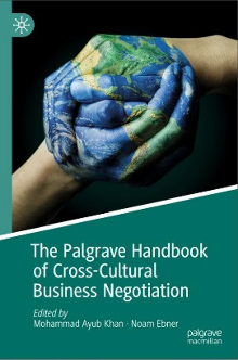 Mohammad Ayub Khan and Noam Ebner (Eds.), The Palgrave Handbook of Cross-Cultural Business Negotiation