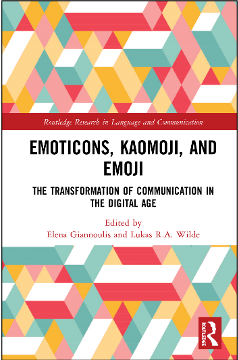 Elena Giannoulis and Lukas R. A. Wilde (Eds.), Emoticons, Kaomoji, and Emoji: The Transformation of Communication in the Digital Age