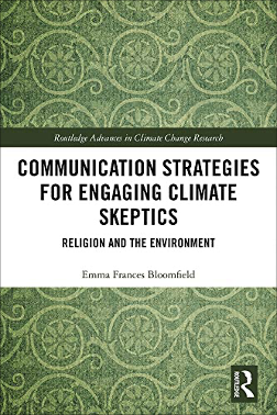 Emma Frances Bloomfield, Communication Strategies for Engaging Climate Skeptics: Religion and the Environment