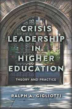 Russell A. Gigliotti, Crisis Leadership in Higher Education: Theory and Practice