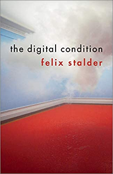 Felix Stalder, The Digital Condition