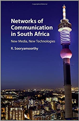 R. Sooryamoorthy, Networks of Communication in South Africa: New Media, New Technologies