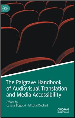 Łukasz Bogucki and Mikołaj Deckert (Eds.), The Palgrave Handbook of Audiovisual Translation and Media Accessibility