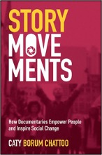 Caty Borum Chattoo, Story Movements: How Documentaries Empower People and Inspire Social Change