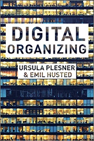 Ursula Plesner and Emil Husted, Digital Organizing: Revising Themes in Organization Studies