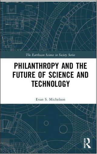 Evan S. Michelson, Philanthropy and the Future of Science and Technology