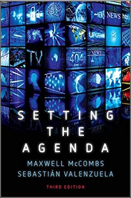 Maxwell McCombs and Sebastián Valenzuela, Setting the Agenda: Mass Media and Public Opinion (3rd ed.)
