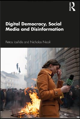 Petros Iosifidis and Nicholas Nicoli, Digital Democracy, Social Media and Disinformation
