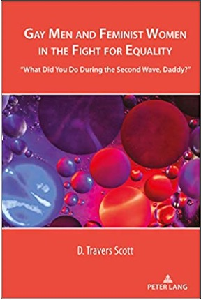"""D. Travers Scott, Gay Men and Feminist Women in the Fight for Equality: """"What Did You Do During the Second Wave, Daddy?"""""""