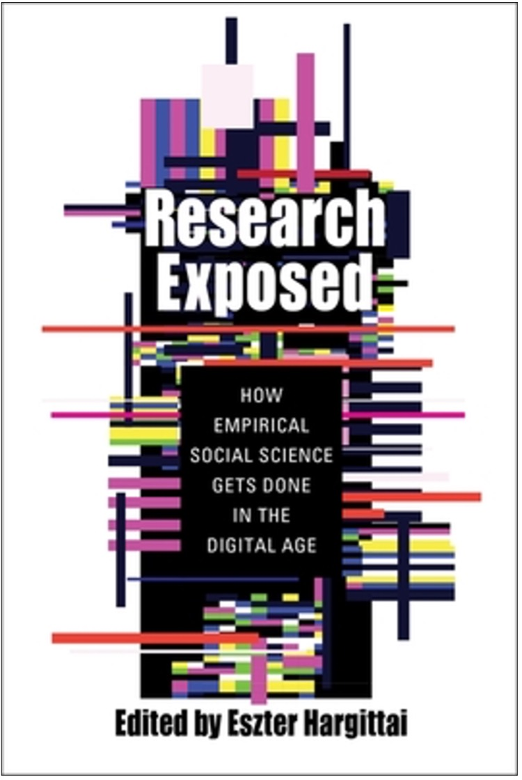 Eszter Hargittai (Ed.), Research Exposed: How Empirical Social Science Gets Done in the Digital Age