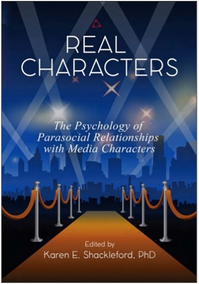 Karen E. Shackleford (Ed.), Real Characters: The Psychology of Parasocial Relationships With Media Characters